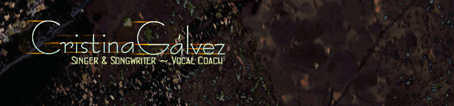 Cristina Gálvez - Songer & Songwriter - Voice Coach